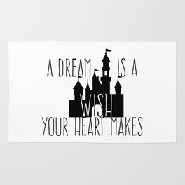 A Dream is A Wish Your Heart Makes Rug