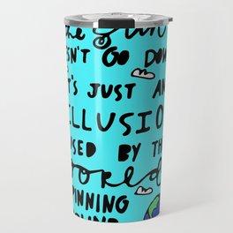 do you realize? Travel Mug