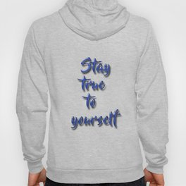Stay true to yourself Hoody