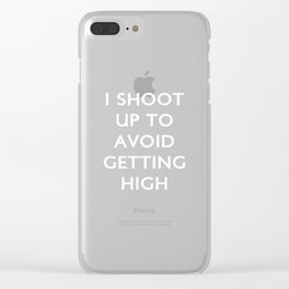 I Shoot Up to Avoid Getting High Diabetes T-Shirt Clear iPhone Case