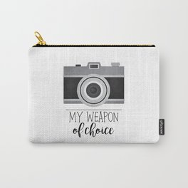 My Weapon Of Choice - Photographer Camera Carry-All Pouch