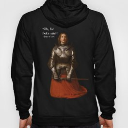 Oh, for f*ck's Sake!-  Joan of Arc Fake Quotation Hoody