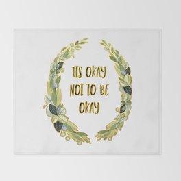 Its Okay not to be Okay Throw Blanket