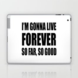 I'm Gonna Live Forever Laptop & iPad Skin