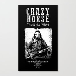 Crazy Horse-Lakota Chief-Warrior-Sioux-Native American-Indian-History Canvas Print