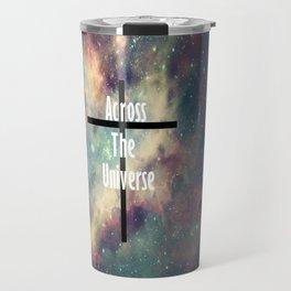 Across The Universe 2 Travel Mug