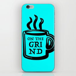 On The Grind iPhone Skin