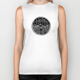 I have loved the stars too fondly to be fearful of the night. Biker Tank
