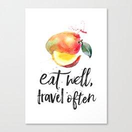 Mango - Eat well, travel often Canvas Print