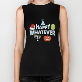 Happy Whatever Halloween Christmas Easter Holiday Biker Tank