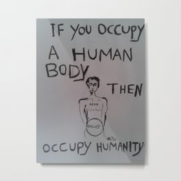 Occupy Humanity Metal Print