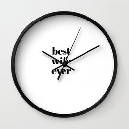 best wife ever Wall Clock