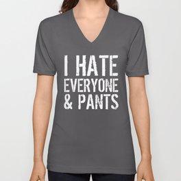 I Hate Everyone and Pants (Black & White) Unisex V-Neck