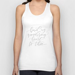 Bind My Wandering Heart To Thee Unisex Tank Top