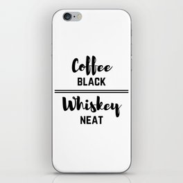 Coffee Black Whiskey Neat iPhone Skin