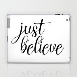 Just Believe, Wall Art, Quote Decor, Inspirational Quote, Motivational Quote, Inspiring, Bible Verse Laptop & iPad Skin