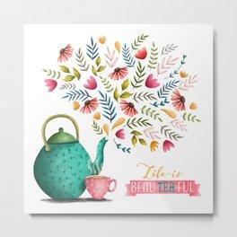 Beau-tea-ful Life Illustration Metal Print