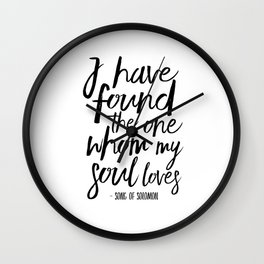 I Have Found The One Whom My Soul Loves,Christian Print,Scripture Art,Bible Verse,Bible Print,Bible Wall Clock