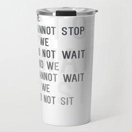 Stop Wait Sit Travel Mug