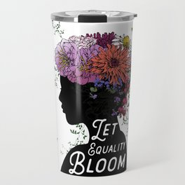 LET EQUALITY BLOOM Travel Mug
