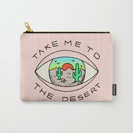 TAKE ME TO THE DESERT Carry-All Pouch