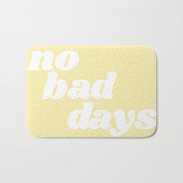 no bad days VIII Bath Mat