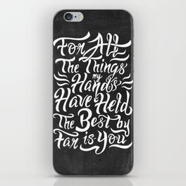 For All The Things My Hands Have Held iPhone Skin
