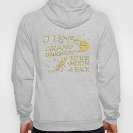 I Love My GrandDaughter to the Moon and Back Hoody