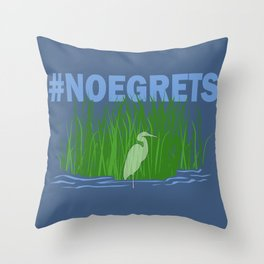 No Egrets Throw Pillow