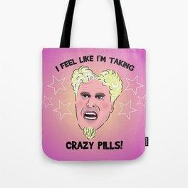 I FEEL LIKE I'M TAKING CRAZY PILLS Tote Bag