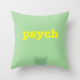 Psych! Throw Pillow