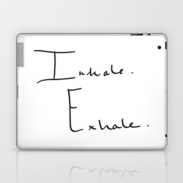 Inhale Exhale Laptop & iPad Skin