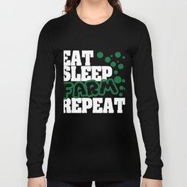 """A Farm Tee For Farmers """" Eat, Farm, Sleep, Repeat"""" The Lifestyle Of Every Great FArmer T-shirt Long Sleeve T-shirt"""