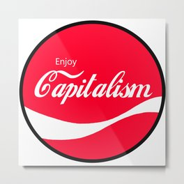Enjoy Capitalism - Funny Political Classic Cola Parody Spoof - Red Round Retro Money Loving Logo Metal Print