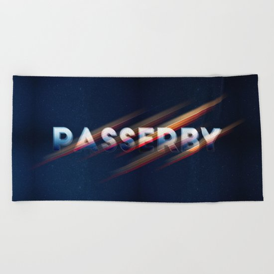 PASSERBY Beach Towel