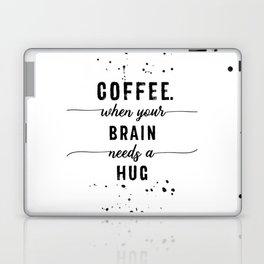 TEXT ART Coffee - when your brain needs a hug Laptop & iPad Skin