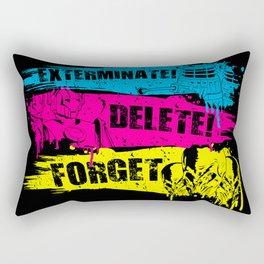 Exterminate! Delete! Forget.. Rectangular Pillow