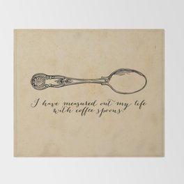 T.S. Eliot - Prufrock - Measured out my life with coffee spoons Throw Blanket