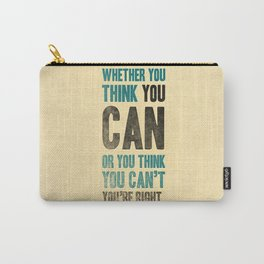 Think you can or can't Carry-All Pouch