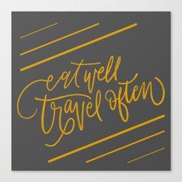 Eat Well, Travel Often Canvas Print