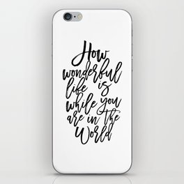 Elton Song Lyrics,How Wonderful,Girls Room Decor,Inspirational Quote,Hand Lettering,Quote Prints iPhone Skin