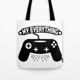 My everything Tote Bag