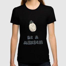 Be a Mensch T-shirt
