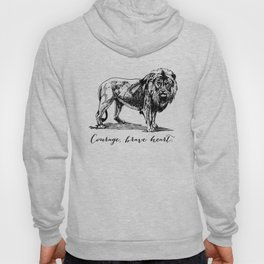 Courage, brave heart - Aslan - Chronicles of Narnia Hoody
