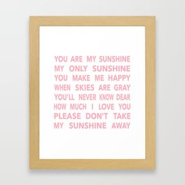 You Are My Sunshine in Pink Framed Art Print