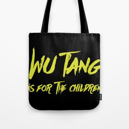 Wu Tang is for the Children Tote Bag