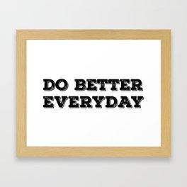 Do Better Everyday Framed Art Print