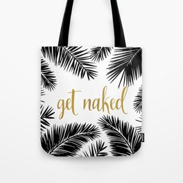 Get Naked Print,Bathroom Decor, Black and White Tropical Palm Leaves Tote Bag