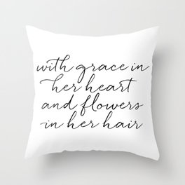 With Grace In Her Heart & Flowers In Her Hair Throw Pillow