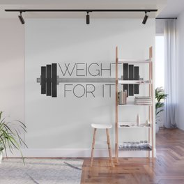 Weight For It Wall Mural